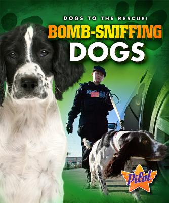 Bomb-Sniffing Dogs By Green, Sara